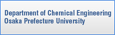 Department of Chemical Engineering Osaka Prefecture University